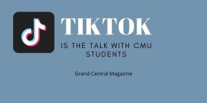 TikTok Is The Talk With CMU Students