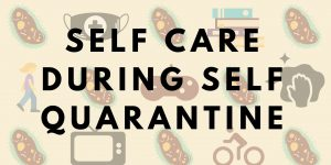 Self Care During Self Quarantine